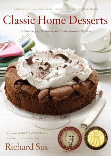 Classic Home Desserts - A Treasury of Heirloom & Contemporary Recipes from around the World