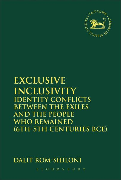 Exclusive Inclusivity: Identity Conflicts Between the Exiles and the People Who Remained (6th-5th Centuries BCE)