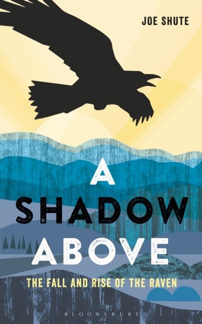 A Shadow AboveThe Fall and Rise of the Raven