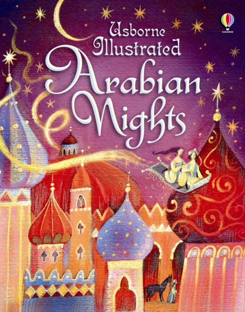 Illustrated Arabian Nights by Anna Milbourne, ISBN: 9781409533009
