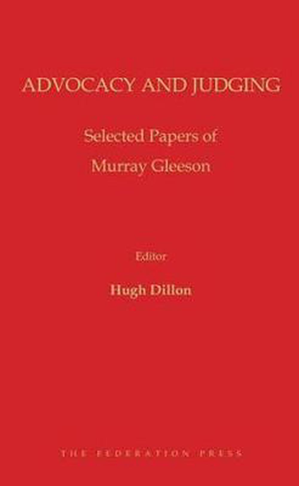Advocacy and JudgingSelected Papers of Murray Gleeson AC, QC