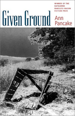 Given Ground (Bakeless Prize) by Ann Pancake, ISBN: 9781584651185