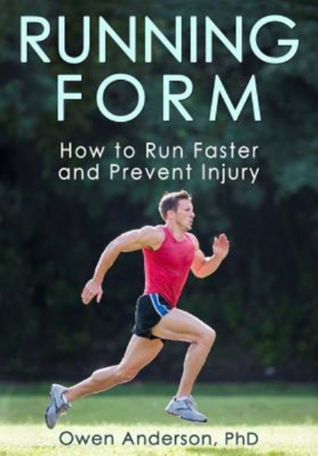 Running FormHow to Run Faster and Prevent Injury