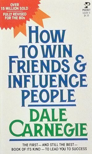How To Win Friends and Influence People by Dale Carnagie, ISBN: 9780671772468