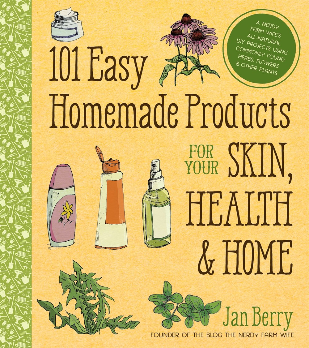 101 Easy Homemade Products for Your Skin, Health & HomeA Nerdy Farm Wife's All-Natural DIY Projects Us...