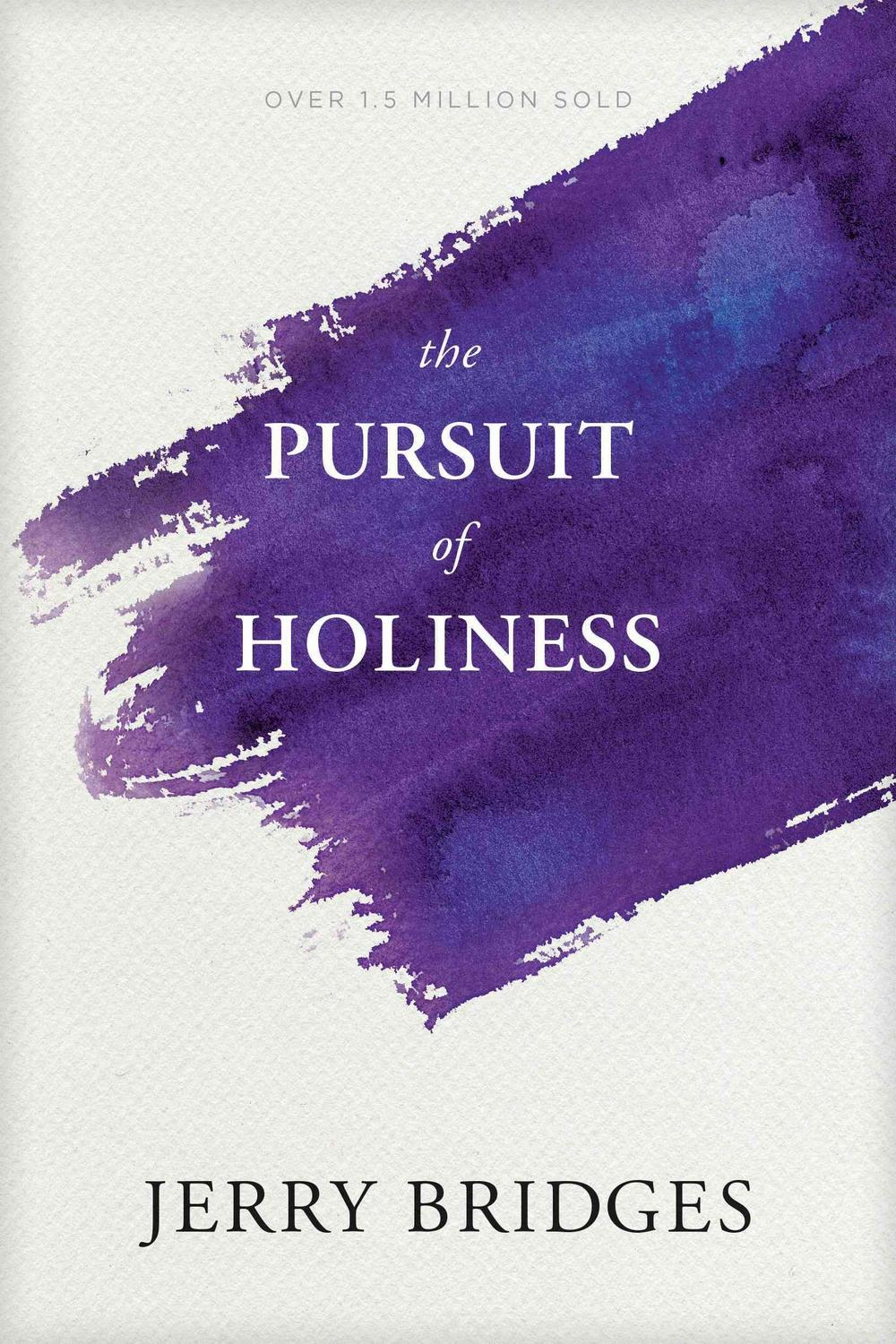 The Pursuit of Holiness, with Study Guide by Jerry Bridges, ISBN: 9781631466397