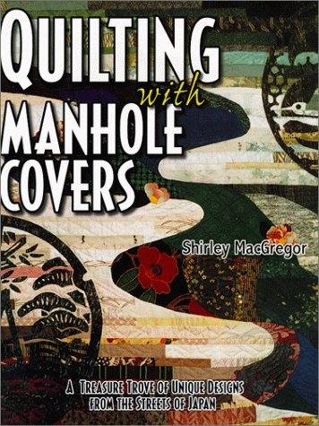 Quilting with Manhole Covers