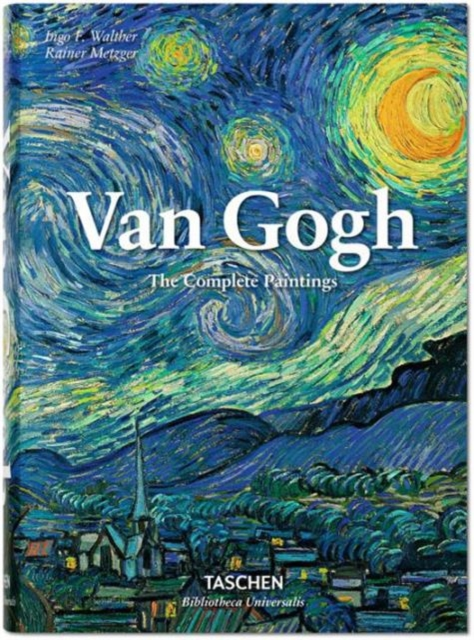 Van Gogh: The Complete Paintings by Rainer Metzger, Ingo F Walther, ISBN: 9783836557153