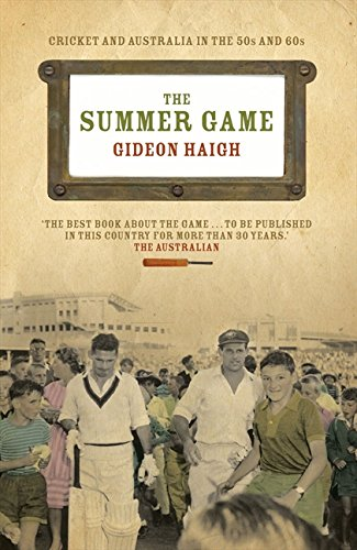 The Summer Game by Gideon Haigh, ISBN: 9780733320033