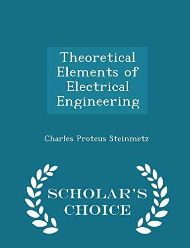 Theoretical Elements of Electrical Engineering - Scholar's Choice Edition