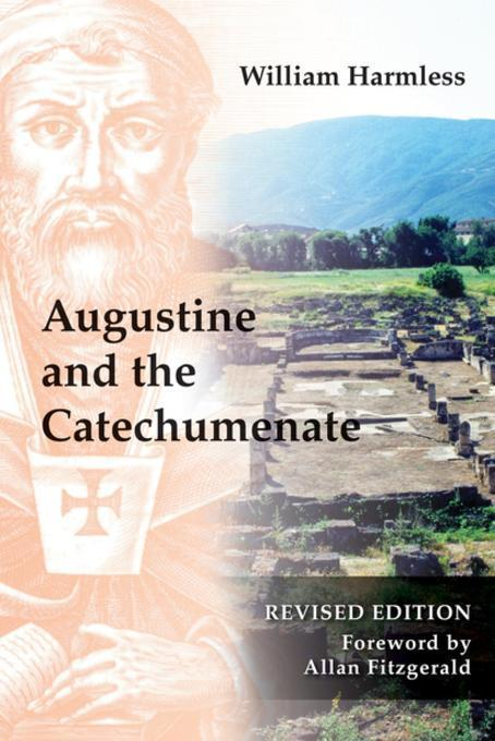 Augustine and the Catechumenate by William Harmless, ISBN: 9780814663394