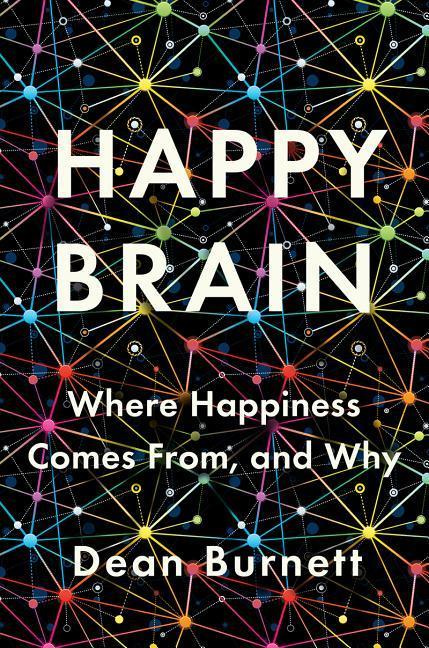 The Happy Brain by Dean Burnett, ISBN: 9780393651348