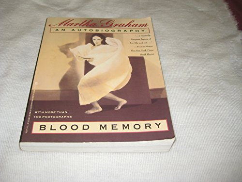 Blood Memory:  An Autobiography by Martha Graham, ISBN: 9780671782177