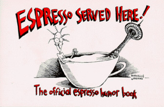 Espresso Served Here : The Official Espresso Humor Book by Leslie Patricelli; Michelle Gruening, ISBN: 9780963908506