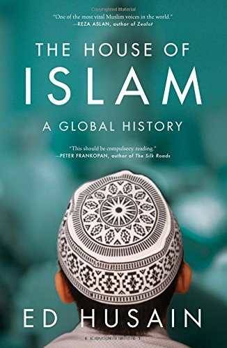 The House of Islam: The Hearts and Minds of a Billion Believers