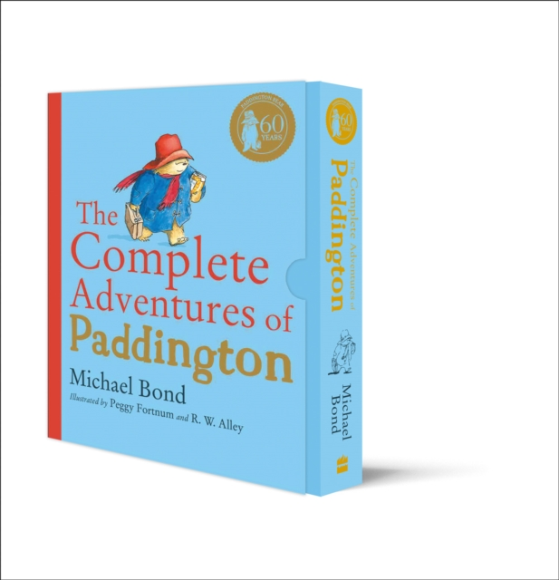 The Complete Adventures of Paddington by Michael Bond,Peggy Fortnum,R. W. Alley, ISBN: 9780008310592