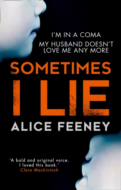 Sometimes I Lie: The gripping debut psychological thriller you can't miss in 2017