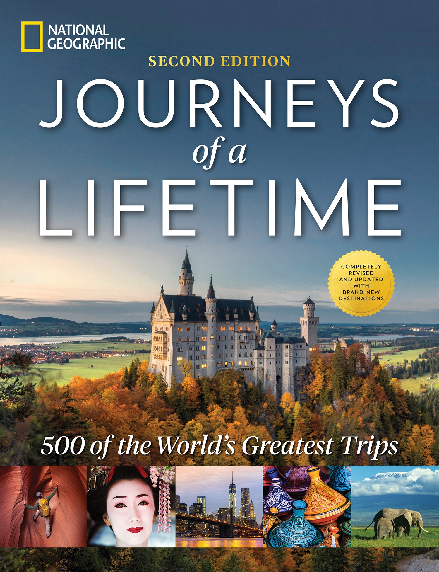Journeys of a Lifetime, Second Edition: 500 of the World's Greatest Trips by National Geographic, ISBN: 9781426219733