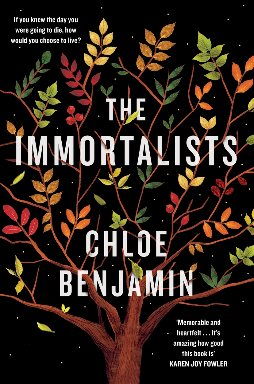 The Immortalists: If you knew the date of your death, how would you live? by Chloe Benjamin, ISBN: 9781472244994