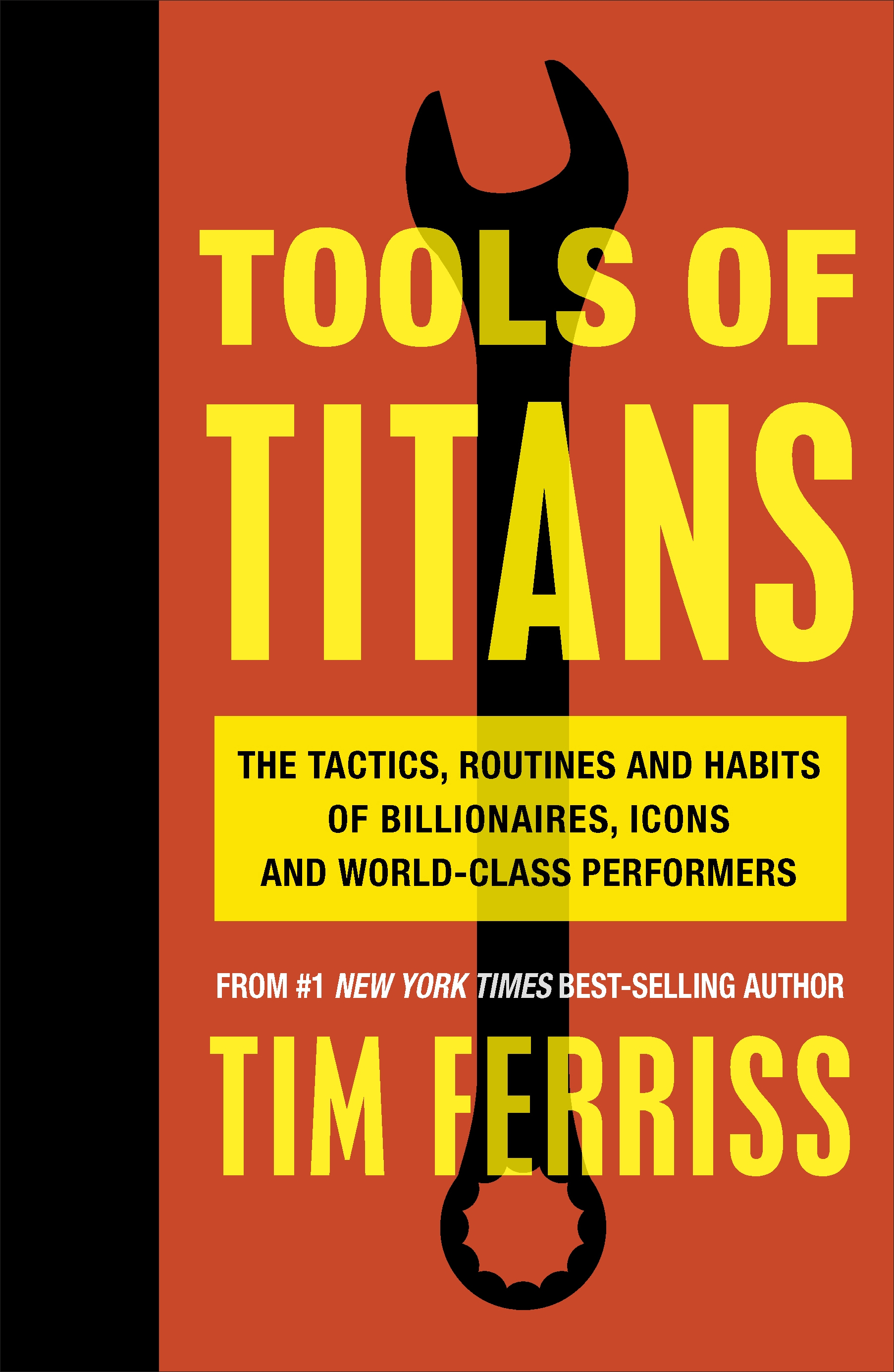 Tools of Titans: The Tactics, Routines, and Habits of Billionaires, Icons, and World-Class Performers by Timothy Ferriss, ISBN: 9781785041273