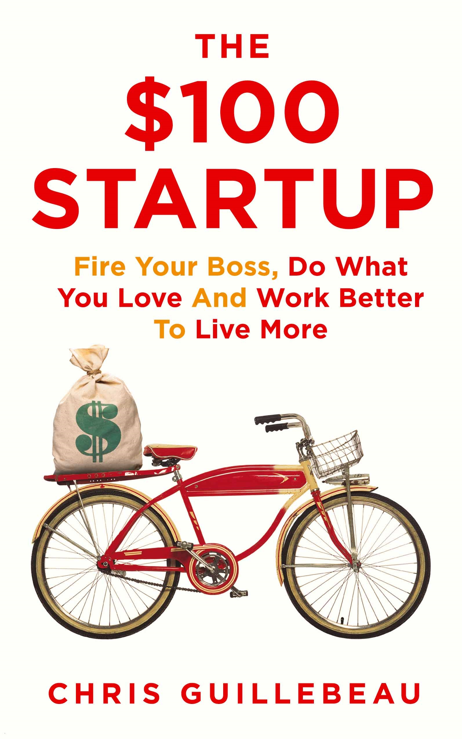 The $100 Startup by Chris Guillebeau, ISBN: 9781447286318