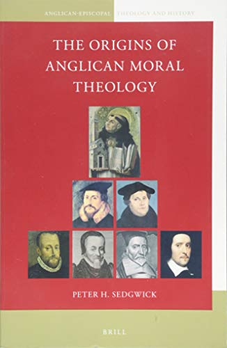 The Origins of Anglican Moral Theology (Anglican-Episcopal Theology and History)