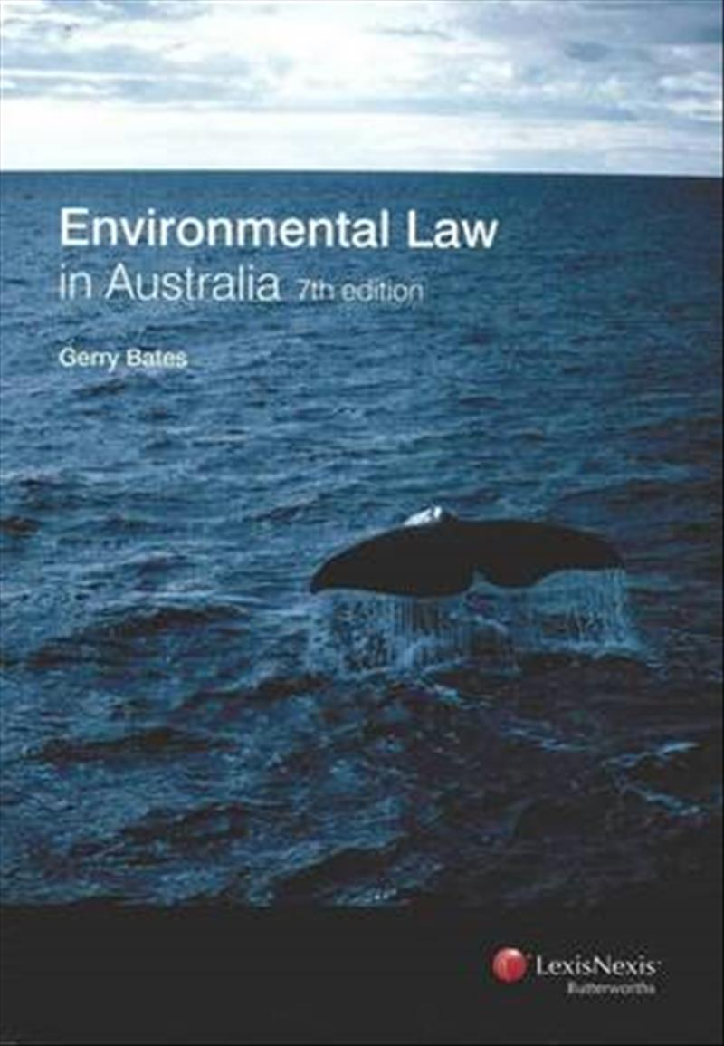 Environmental Law in Australia (Paperback) by Gerry Bates, ISBN: 9780409326598