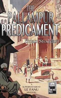 The Pallampur Predicament: A Superintendent Le Fanu Mystery