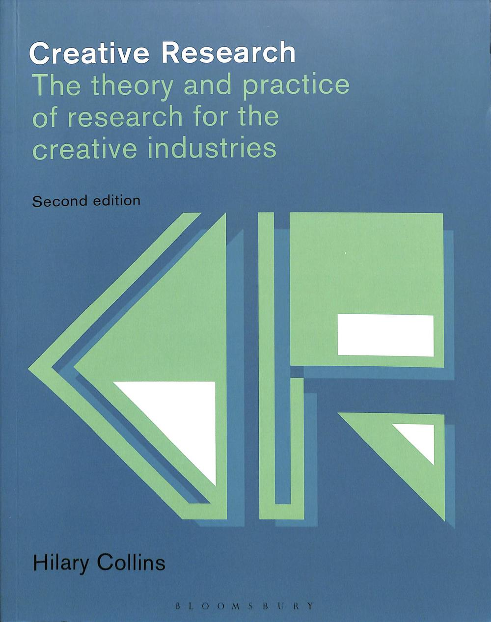 Creative ResearchThe Theory and Practice of Research for the Cre...