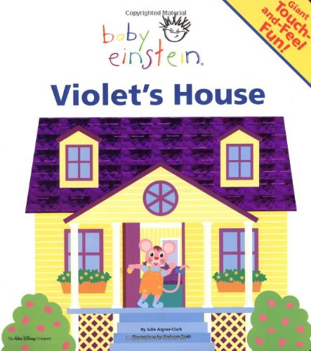 Baby Einstein: Violet's House: A Giant Touch-and-Feel Book by Julie Aigner-Clark, ISBN: 9780786818723