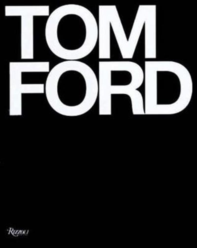 Tom Ford by Bridget Foley, ISBN: 9780847826698