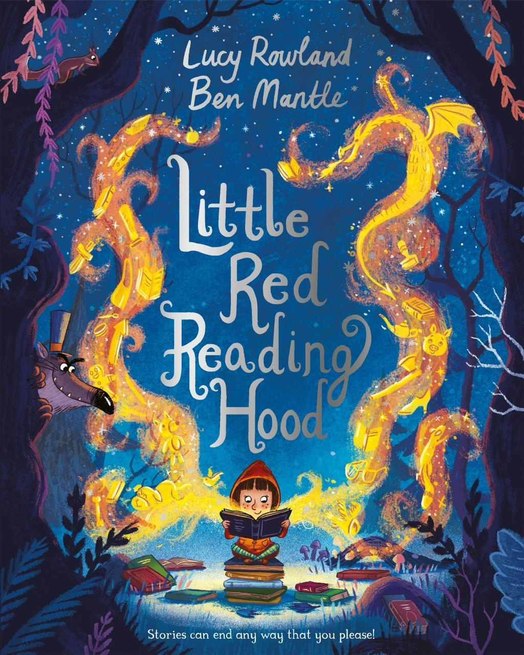 Little Red Reading Hood by Lucy Rowland, Ben Mantle, ISBN: 9781509825226