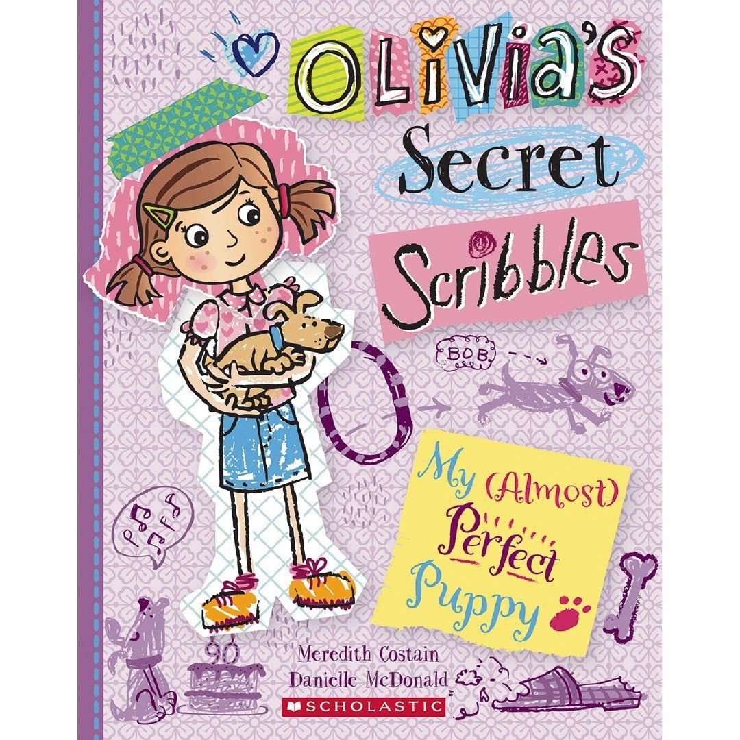 My (Almost) Perfect Puppy : Olivia's Secret ScribblesOlivia's Secret Scribbles : Book 2