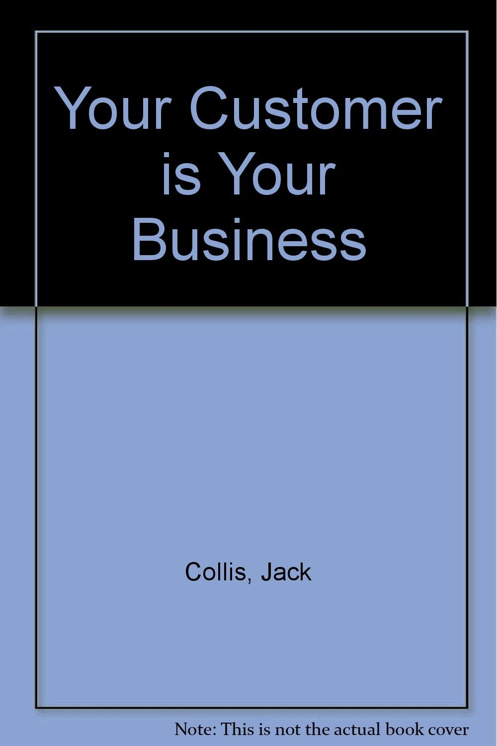 Your Customer is Your Business