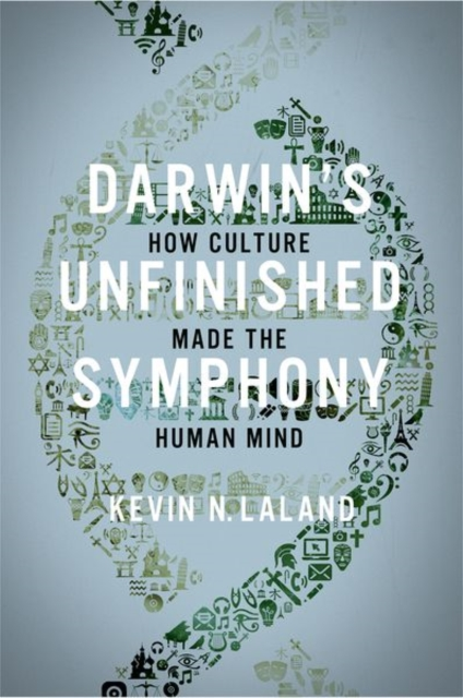 Darwin's Unfinished Symphony: How Culture Made the Human Mind by Kevin N. Laland, ISBN: 9780691182810