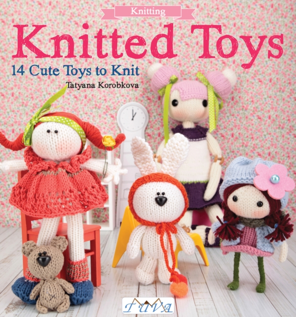 Knitted Toys14 Cute Toys to Knit