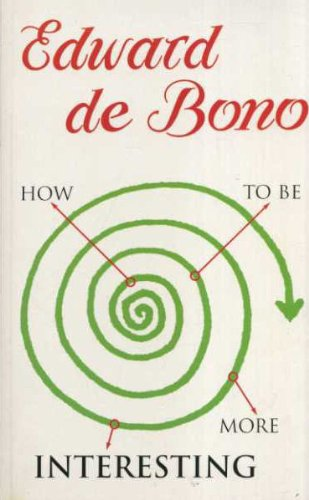 How to be More Interesting by De Bono Edward, ISBN: 9780670878192