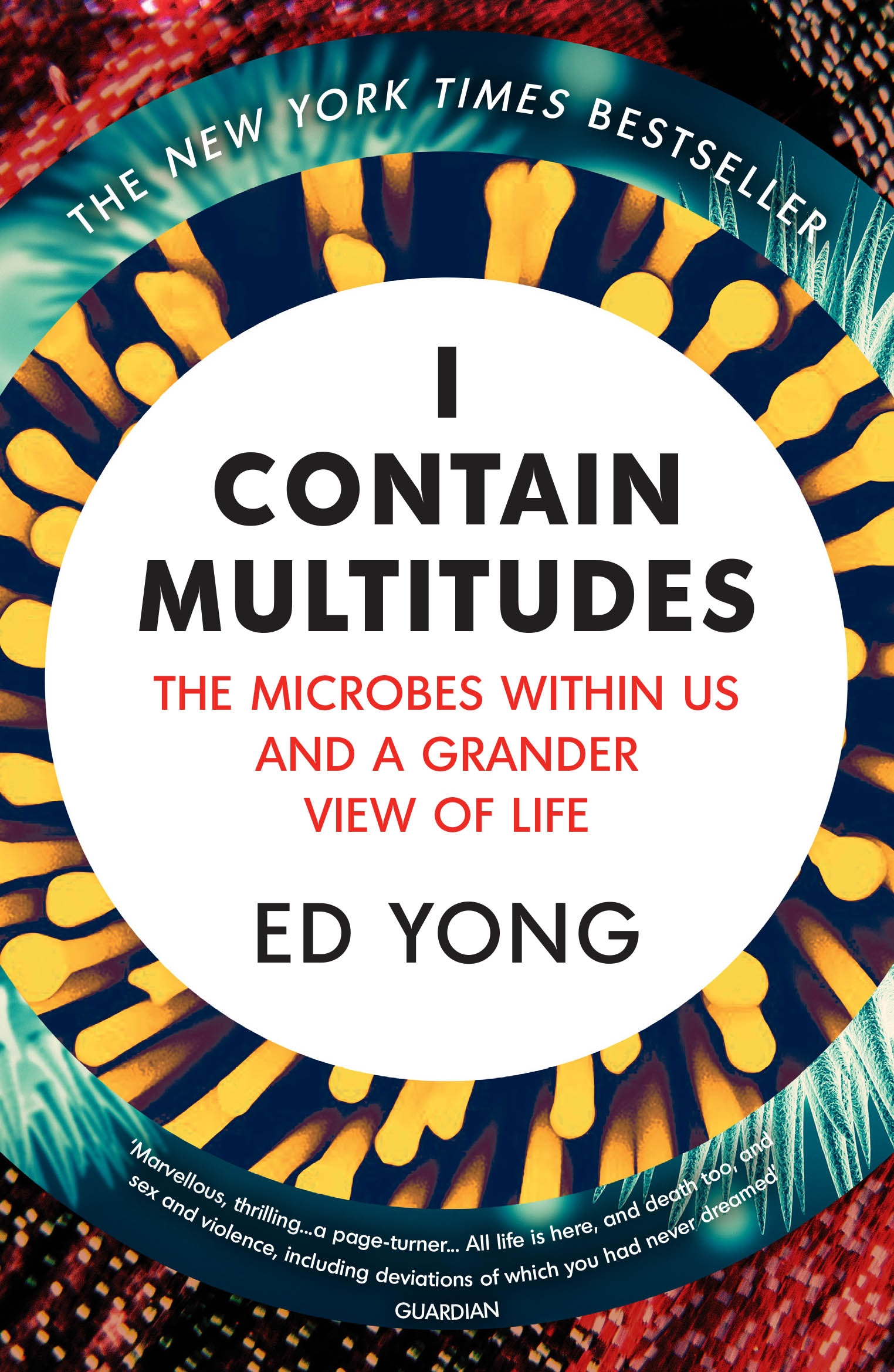 I Contain Multitudes by Ed Yong, ISBN: 9781473520189