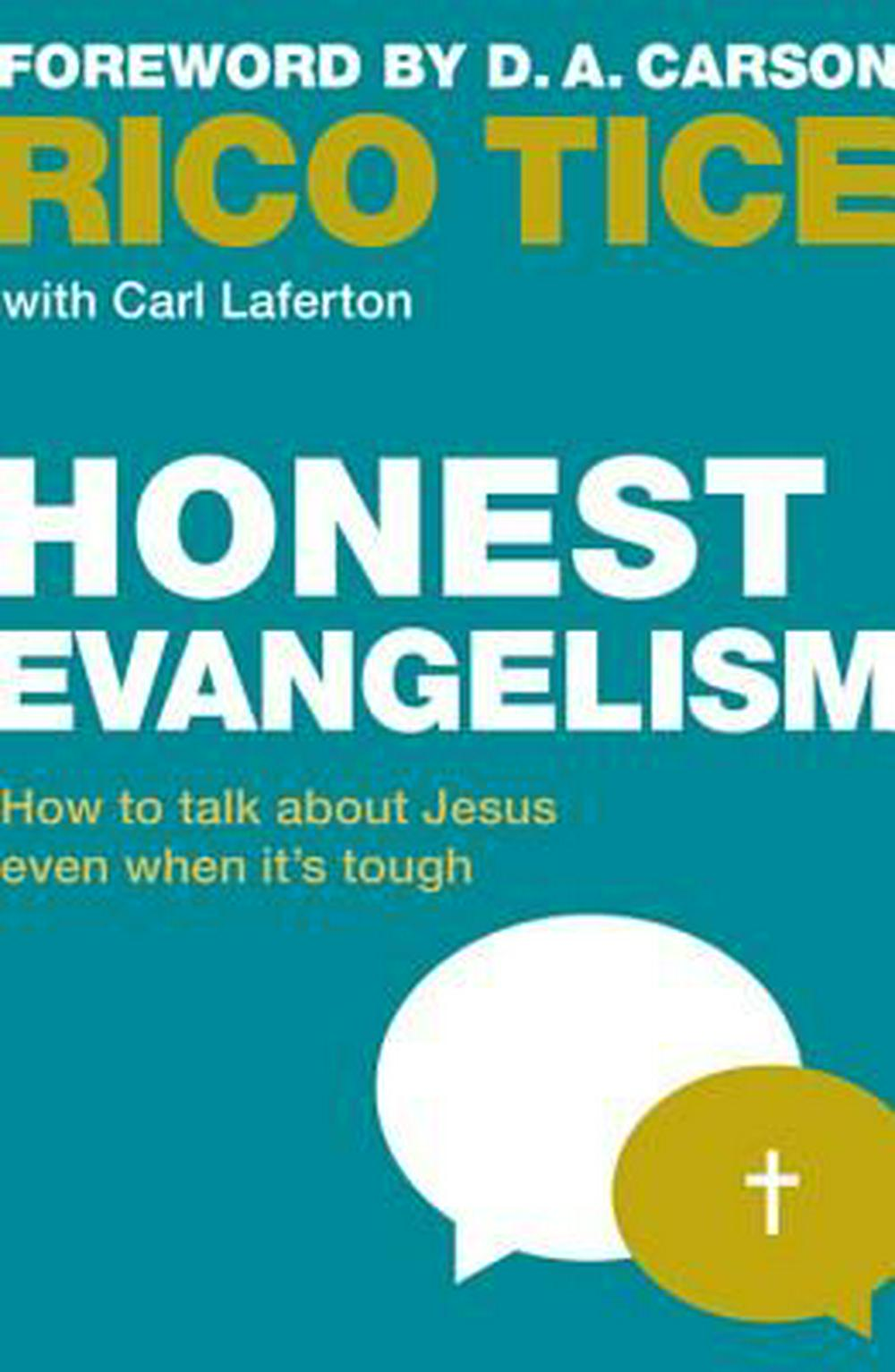 Honest Evangelism: How to Talk about Jesus Even When It's Tough by Rico Tice, ISBN: 9781909919396