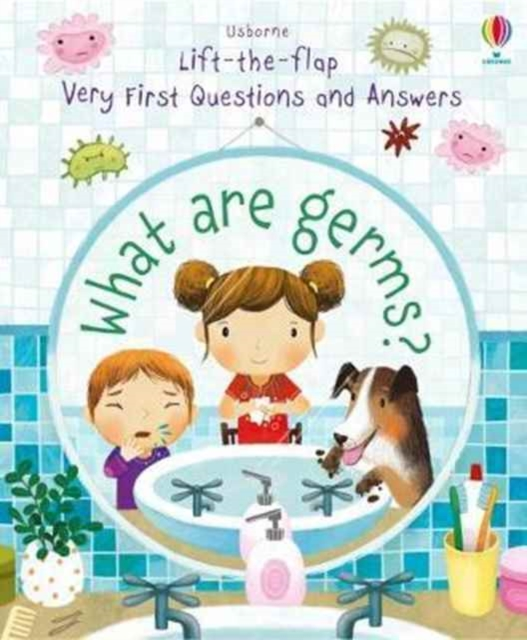 Lift-the-Flap Very First Questions and AnswersWhat Are Germs? by Katie Daynes,Marta Alvarez Miguens, ISBN: 9781474924245