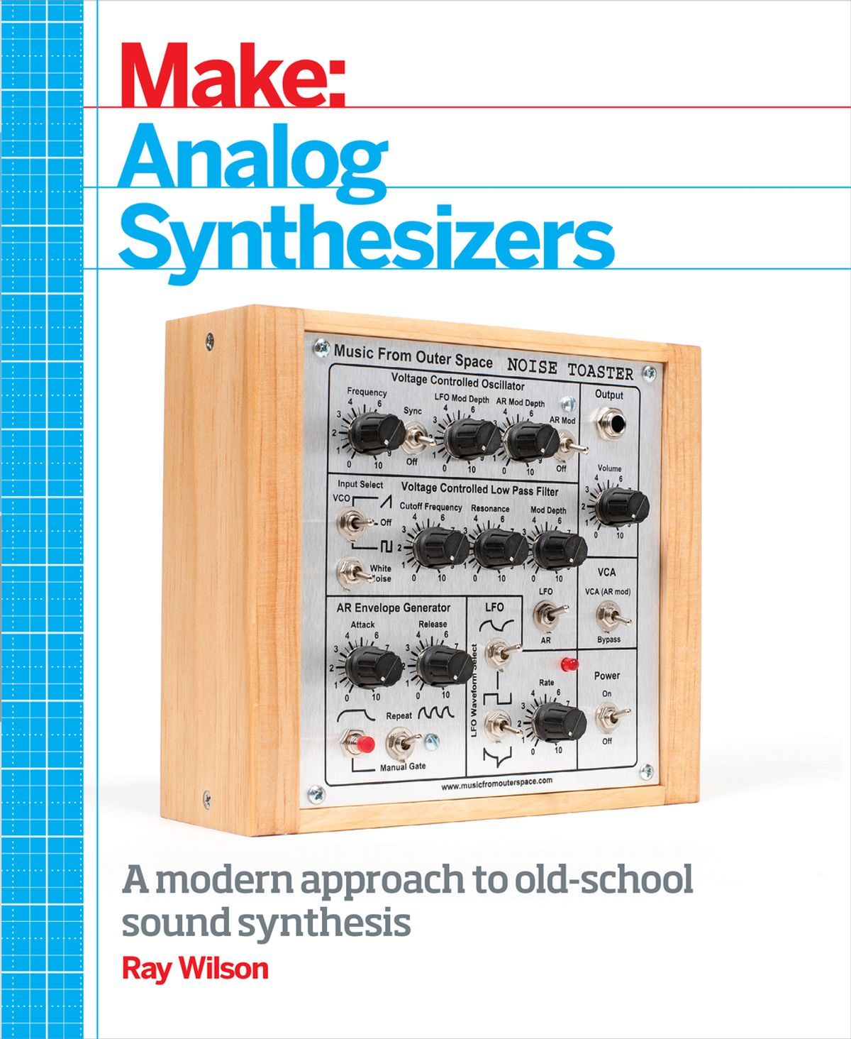 Make: Analog Synthesizers by Ray Wilson, ISBN: 9781449345198