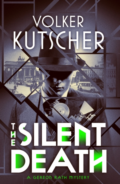 The Silent Death (Gereon Rath Series)