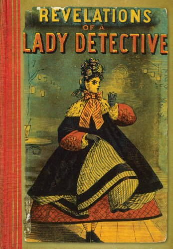 Revelations of a Lady Detective by William Stephens Hayward, ISBN: 9780712358965