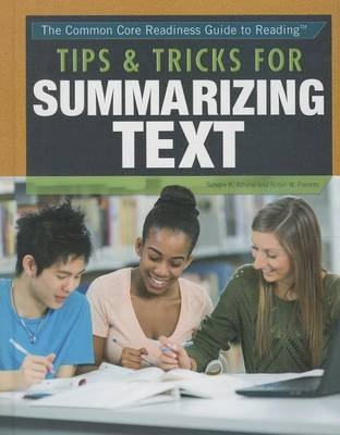 Tips and Tricks for Summarizing TextCommon Core Readiness Guide to Reading