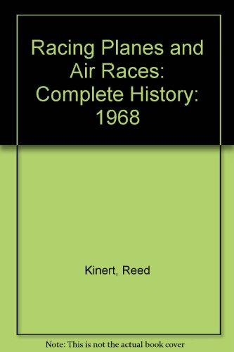 Racing Planes and Air Races: Complete History: 1968
