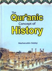 The Qur'anic Concept of History