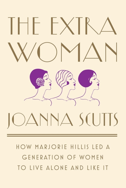 The Extra WomanHow Marjorie Hillis Led a Generation of Women t...