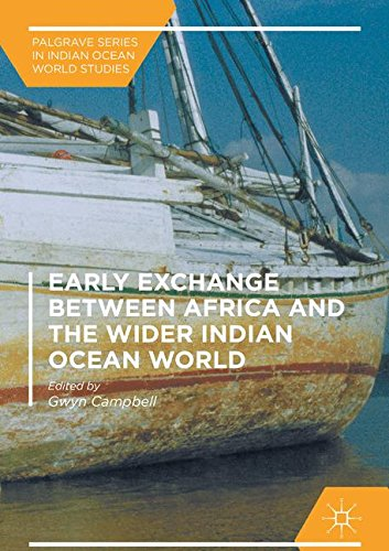 Early Exchange between Africa and the Wider Indian Ocean World (Palgrave Series in Indian Ocean World Studies) by Gwyn Campbell, ISBN: 9783319338217