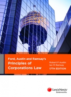 Ford, Austin and Ramsay's Principles of Corporations Law, 17th edition by I M Ramsay,R P Austin, ISBN: 9780409345537