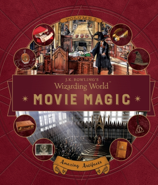 J. K. Rowling's Wizarding WorldMovie Magic Volume Three: Amazing Artifacts